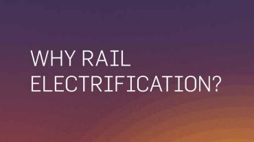 Why Rail Electrification